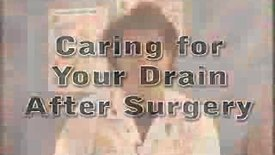 Thumbnail for entry Caring for Your Drain After Surgery
