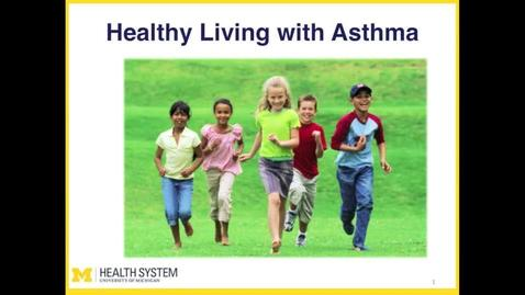Thumbnail for entry Healthy Living with Asthma