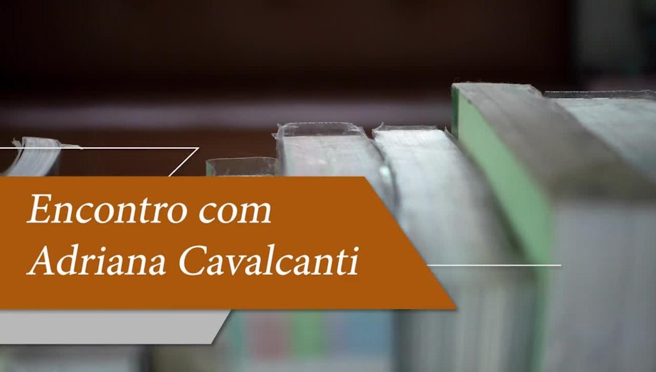 Encontro com Adriana Cavalcanti
