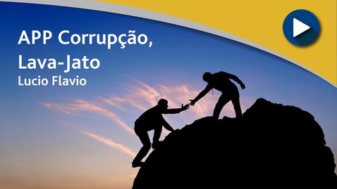 Miniatura para entrada APP Corrupção, Lava-Jato - Lucio Flavio