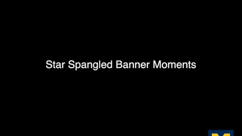Thumbnail for entry Star Spangled Banner Moments