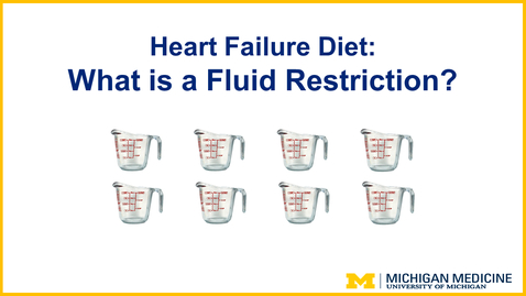 Thumbnail for entry What is a Fluid Restriction? Learning About Your Heart Failure Diet