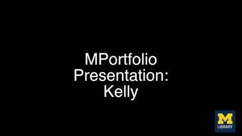Thumbnail for entry MPortfolio 2015 Kelly Presentation