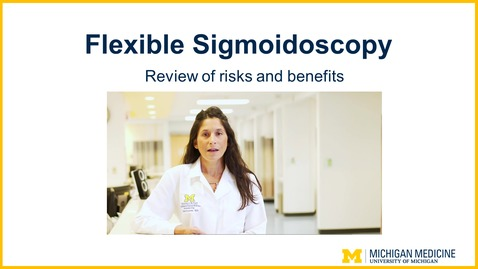 Thumbnail for entry Flexible Sigmoidoscopy - Review of Risks and Benefits