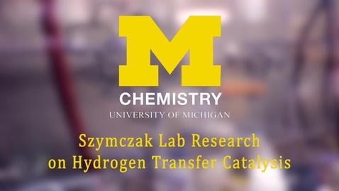 Thumbnail for entry Szymczak Lab-Hydrogen Transfer 2016
