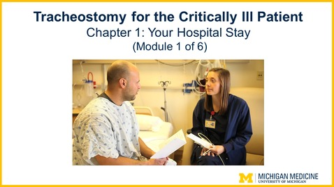 Thumbnail for entry Tracheostomy - Chapter 1: Your Hospital Stay (module 1 of 6)