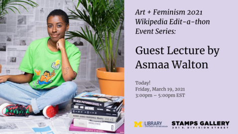 Thumbnail for entry Art+Feminism 2021 Guest Lecture by Asmaa Walton