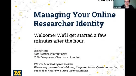 Thumbnail for entry Managing Your Online Researcher Identity Workshop 20210311