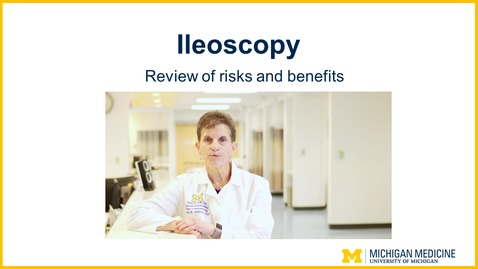 Thumbnail for entry Ileoscopy - Review of Risks and Benefits