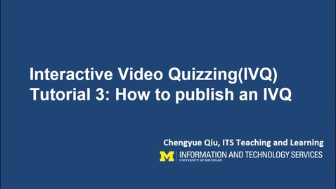 Thumbnail for entry How To Publish an IVQ in Canvas and Blackboard