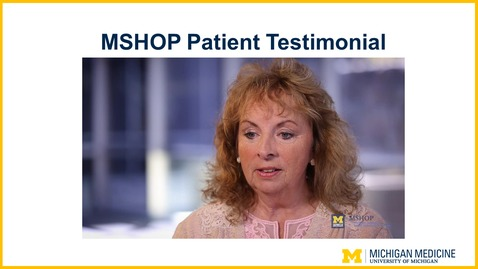 Thumbnail for entry MSHOP Patient Testimonial