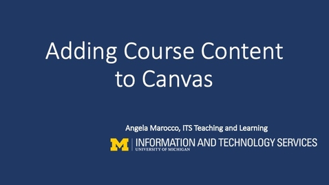 Thumbnail for entry Adding Course Content To Canvas