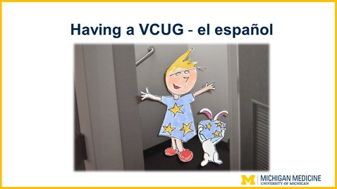 Thumbnail for entry VCUG Storybook - Spanish