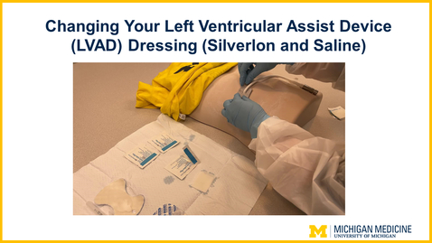 Thumbnail for entry Changing Your Left Ventricular Assist Device (LVAD) Dressing (Silverlon and Saline)