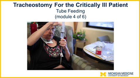 Thumbnail for entry Tracheostomy - Chapter 4: Tube Feeding  (Module 4 of 6)
