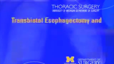 Thumbnail for entry Transhiatal Esophagectomy and Cervical Esophago - Gastric Anastomosis - Full-length video