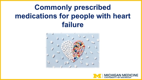 Thumbnail for entry Commonly Prescribed Medications for People with Heart Failure