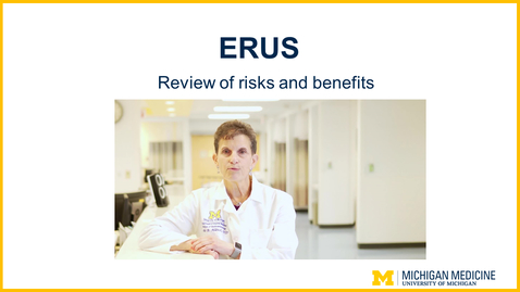 Thumbnail for entry ERUS - Review of Risks and Benefits