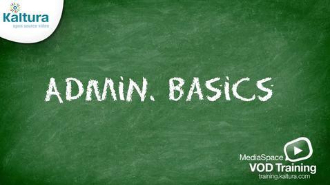 Thumbnail for entry 03 - MediaSpace Admin Basics