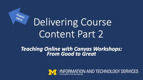 Thumbnail for entry Delivering Course Content Part 2 (Teaching Online with Canvas Workshops)