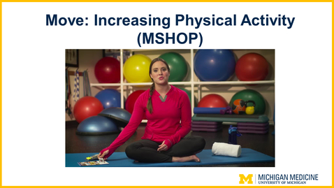 Thumbnail for entry Move: Increasing Physical Activity (MSHOP)
