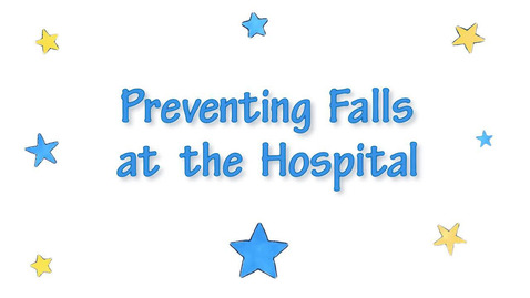 Thumbnail for entry Tips for preventing falls in the hospital - C.S. Mott Children's Hospital