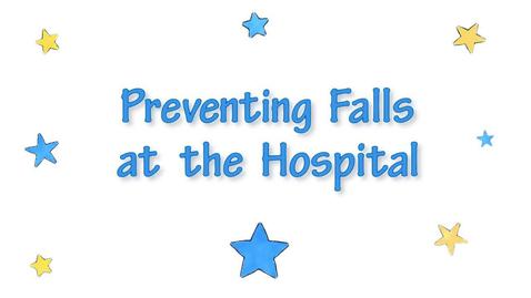 Thumbnail for entry Tips for preventing falls in the hospital - C.S. Mott Children's Hospital