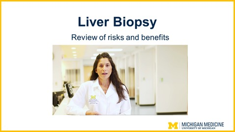 Thumbnail for entry Liver Biopsy - Review of Risks and Benefits
