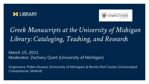Thumbnail for entry Greek Manuscripts at the University of Michigan Library: Cataloging, Teaching, and Research