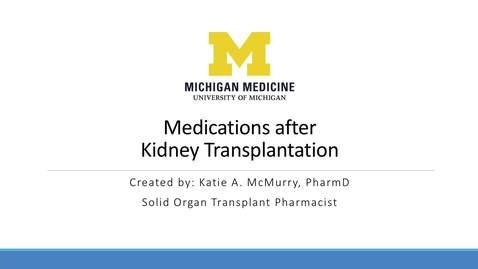 Thumbnail for entry For People Taking Envarsus: Medications after Kidney Transplantation