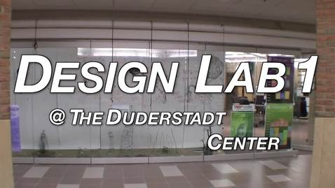Thumbnail for entry Design Lab 1 at the Duderstadt Center