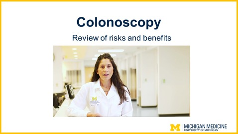 Thumbnail for entry Colonoscopy - Review of Risks and Benefits
