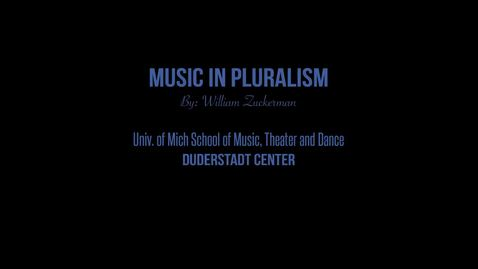 Thumbnail for entry Music in Pluralism by William Zuckerman