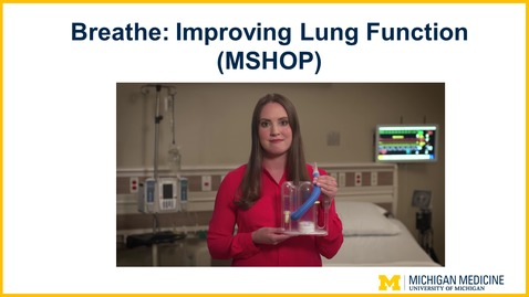 Thumbnail for entry Breathe: Improving Lung Function (MSHOP)