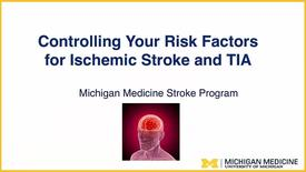 Thumbnail for entry Controlling Your Risk Factors for Ischemic Stroke and TIA