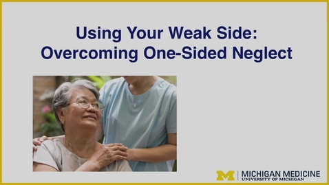 Thumbnail for entry One-sided Neglect for Stroke Survivors