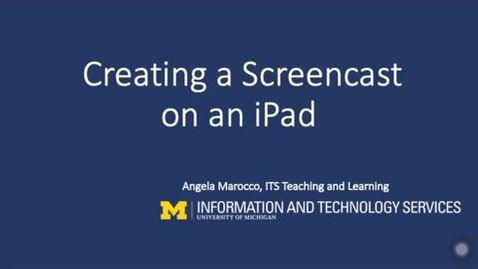 Thumbnail for entry Creating a Screencast on an iPad (3/19/20)