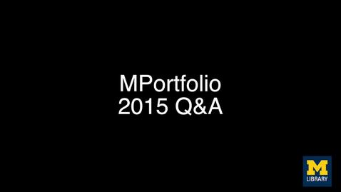 Thumbnail for entry MPortfolio 2015 Q&A