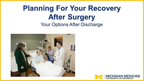 Thumbnail for entry Planning For Your Recovery After Surgery