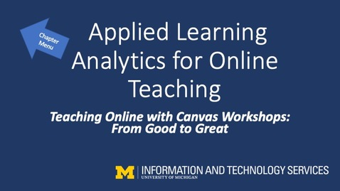 Thumbnail for entry Applied Learning Analytics for Online Teaching (Teaching Online with Canvas Workshops)