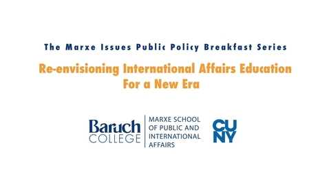 Thumbnail for entry Re-envisioning International Affairs Education in a New Era