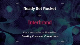 From wearables to shareables : creating consumer connections. Part 1 of 3.
