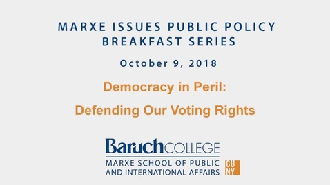 Thumbnail for entry Marxe Breakfast : Democracy in Peril : Defending Voting Rights