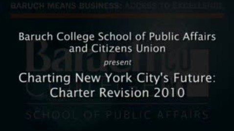 Thumbnail for entry Charting New York City's Future: Charter Revision 2010