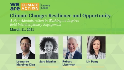 Thumbnail for entry Climate Change: Resilience and Opportunity. A New Administration in Washington Inspires Bold Interdisciplinary Engagement