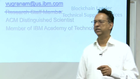 Thumbnail for entry Workshop on Blockchain Technology. Day 1. Blockchain Concepts and Business