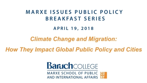 Thumbnail for entry Climate Change and Migration: How They Impact Global Public Policy and Cities