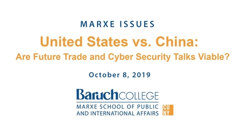 Thumbnail for entry United States vs. China : Are Future Trade and CyberSecurity Talks Viable?