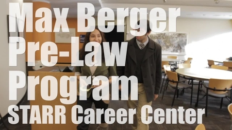 Thumbnail for entry Max-Berger Pre-Law Program at Starr Career Center