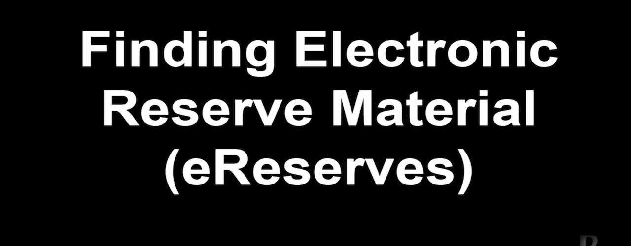 12.Finding Electronic Reserves Material (eReserves)